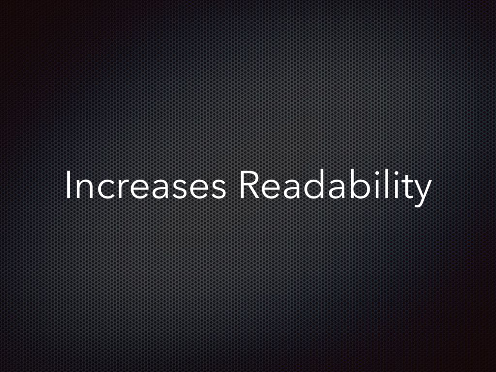 Increases Readability