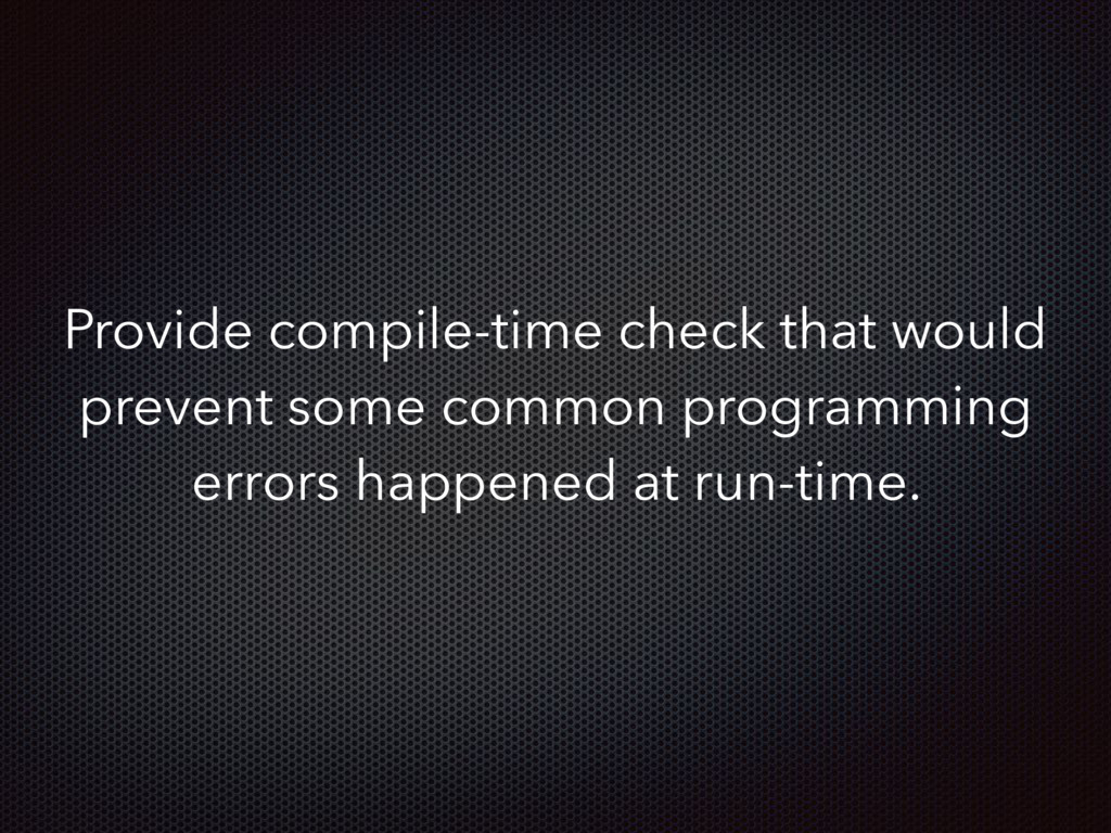 Provide compile-time check that would prevent s...
