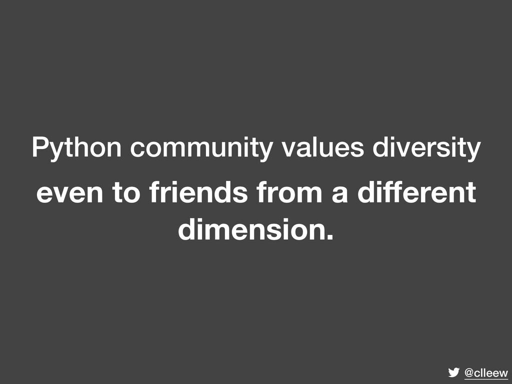 @clleew Python community values diversity even ...