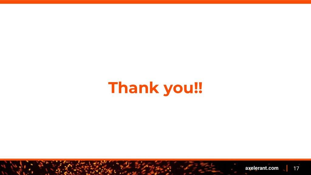 17 axelerant.com Thank you!!