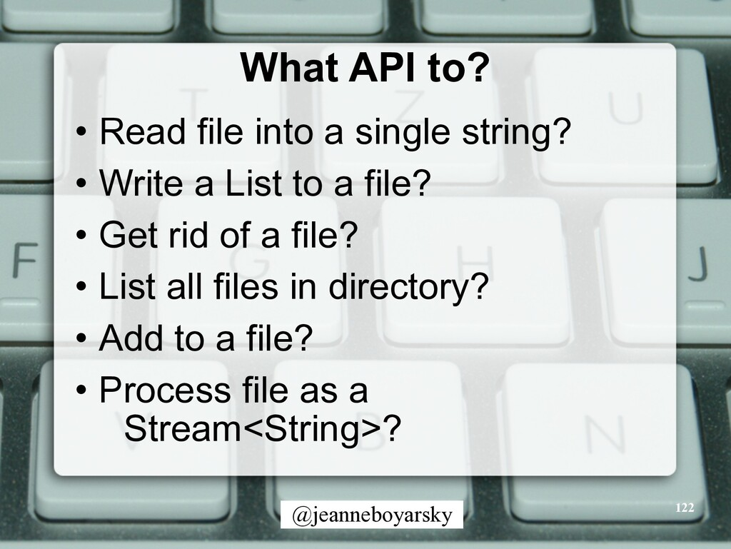@jeanneboyarsky What API to? • Read file into a...