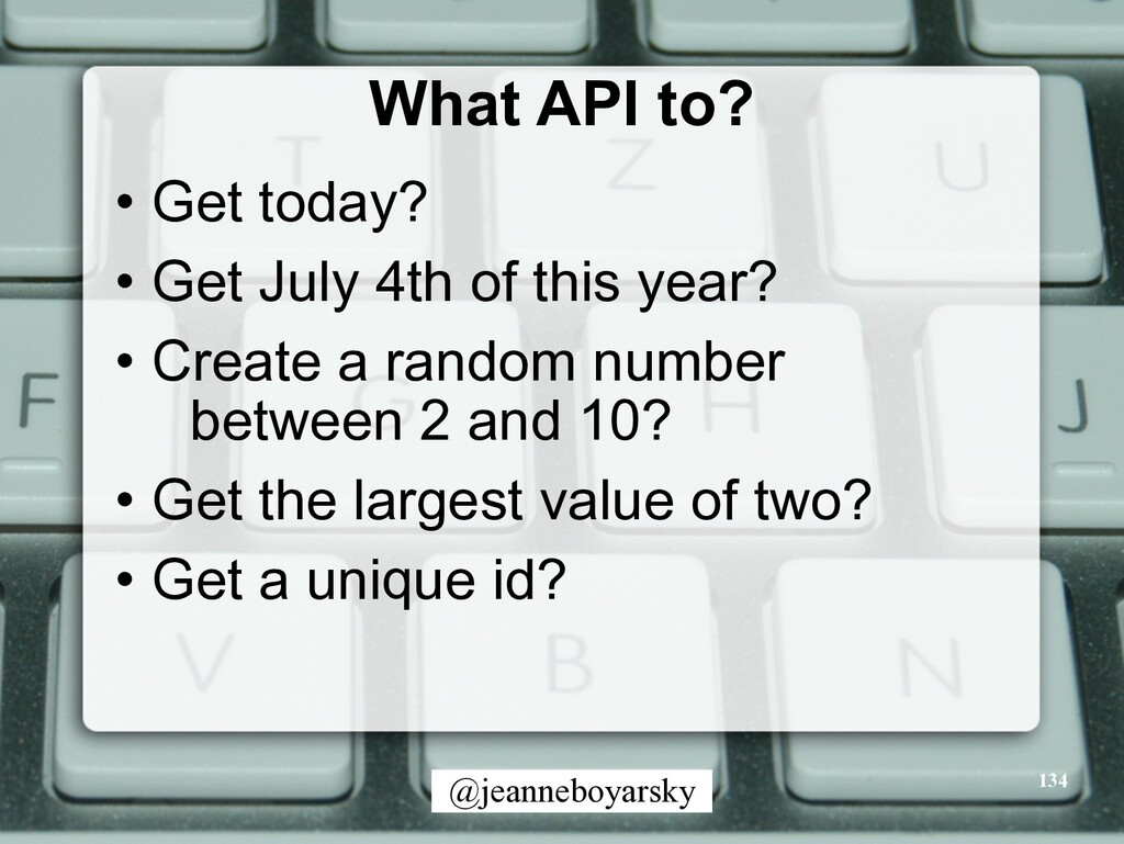 @jeanneboyarsky What API to? • Get today? • Get...