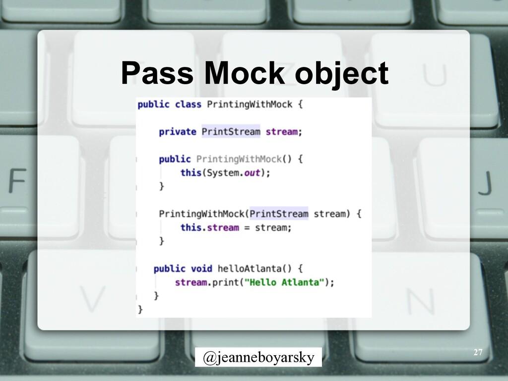 @jeanneboyarsky Pass Mock object 27