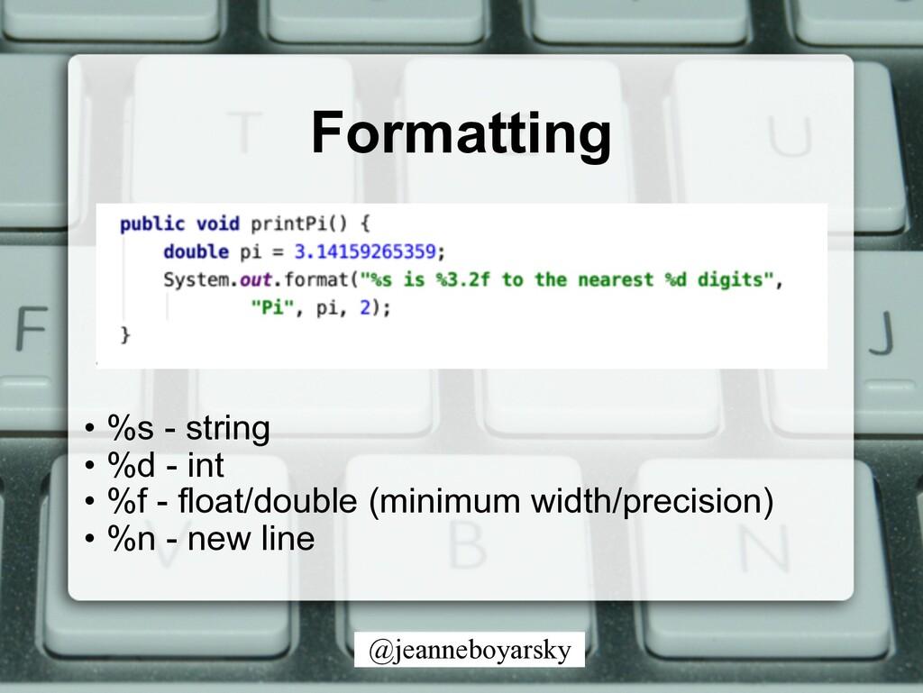 @jeanneboyarsky Formatting • %s - string • %d -...