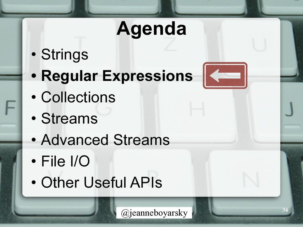 @jeanneboyarsky Agenda • Strings • Regular Expr...