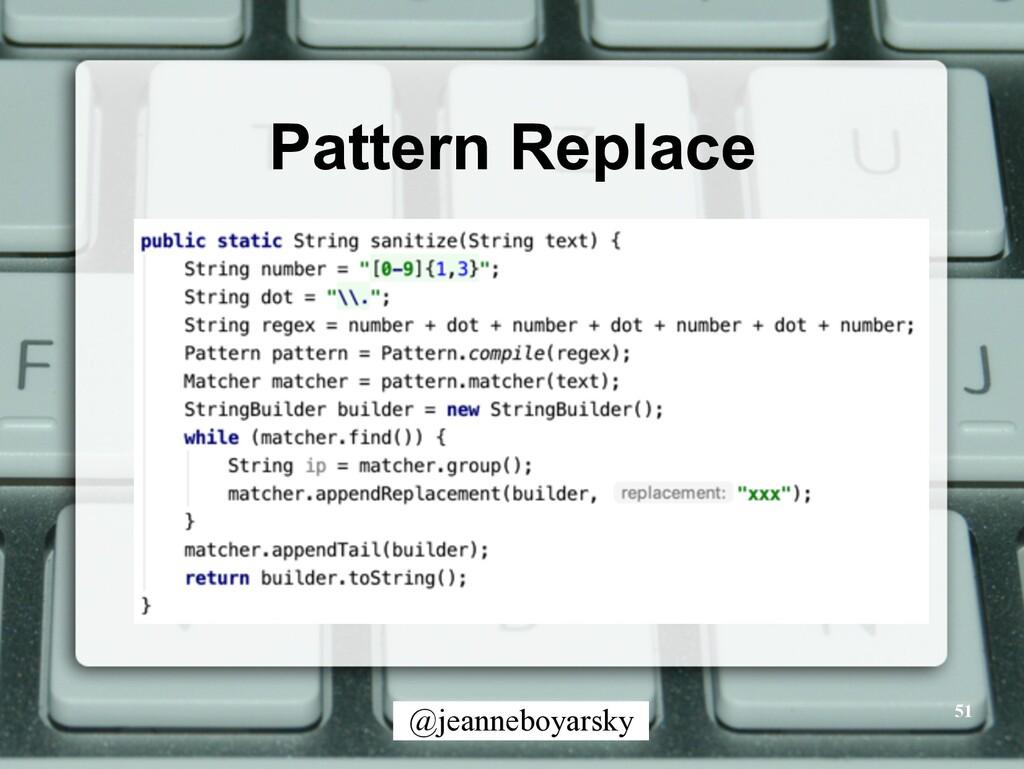 @jeanneboyarsky Pattern Replace 51