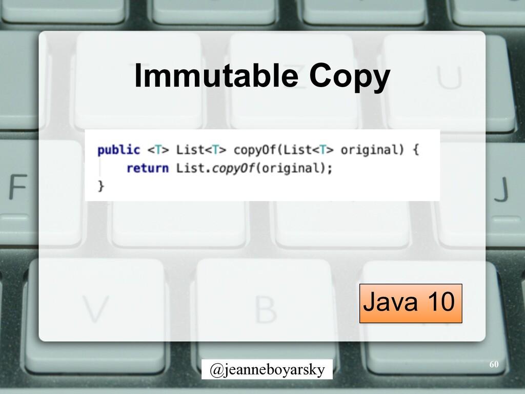 @jeanneboyarsky Immutable Copy 60 Java 10