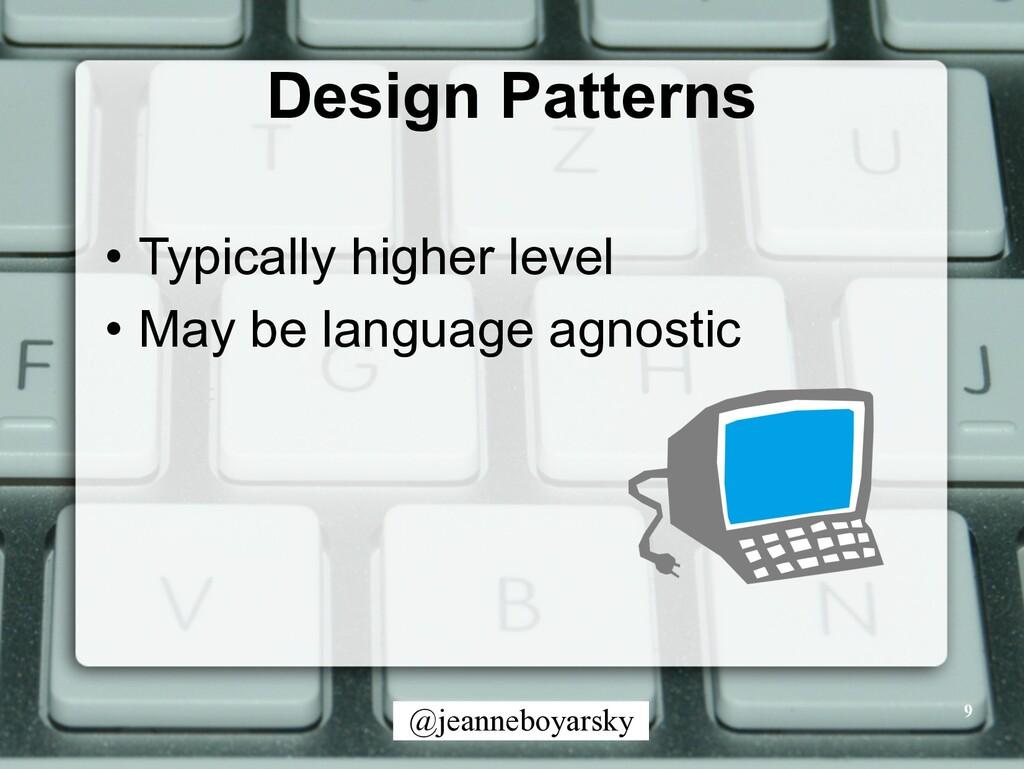 @jeanneboyarsky Design Patterns • Typically hig...