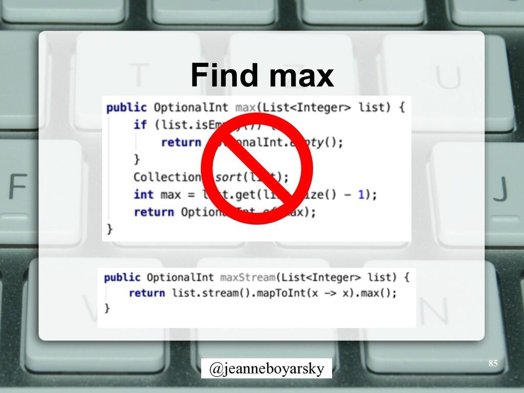 @jeanneboyarsky Find max 85