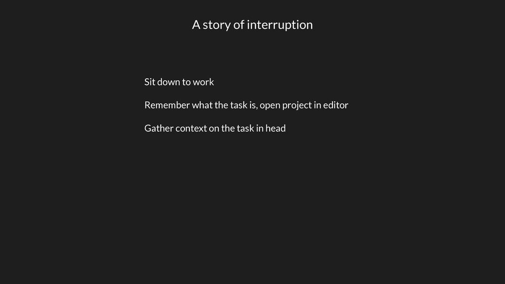 A story of interruption Sit down to work Rememb...