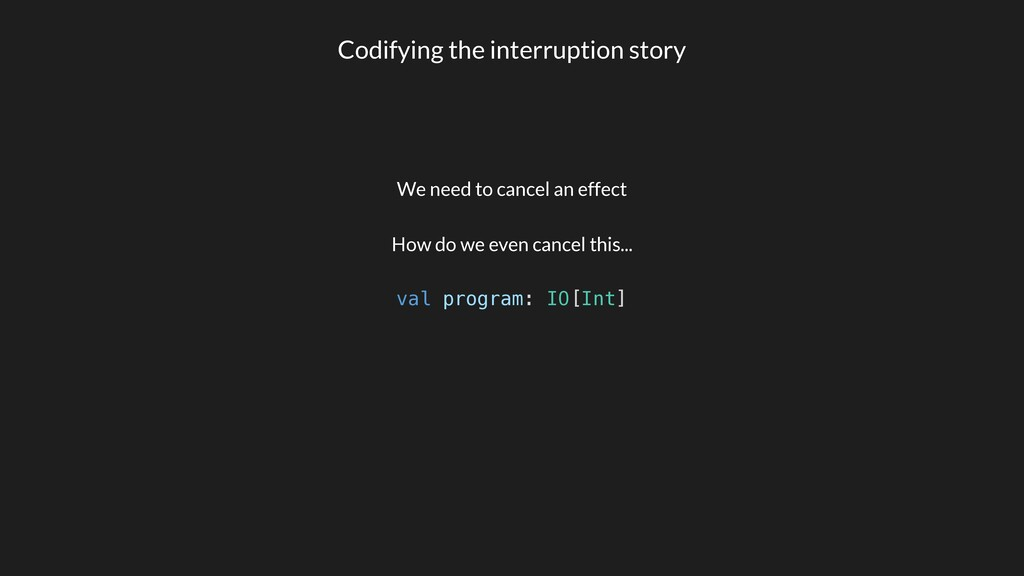 Codifying the interruption story How do we even...