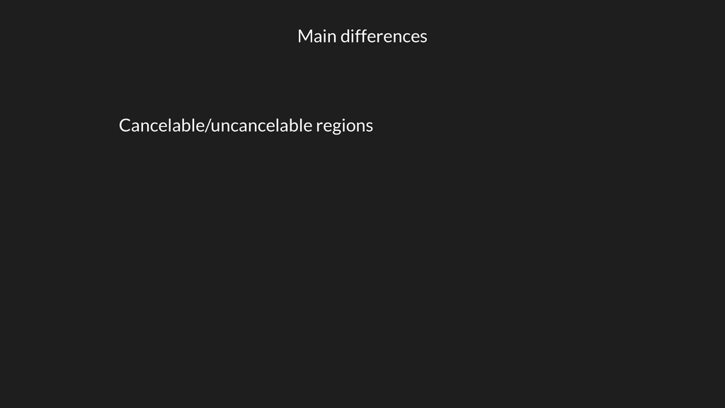 Main differences Cancelable/uncancelable regions