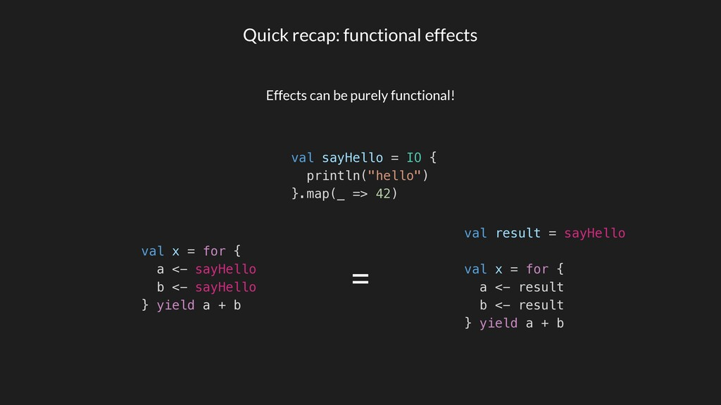 Quick recap: functional effects Effects can be ...