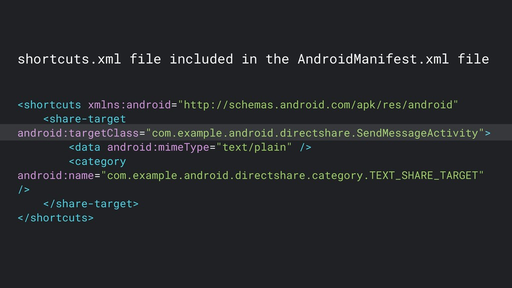 shortcuts.xml file included in the AndroidManif...