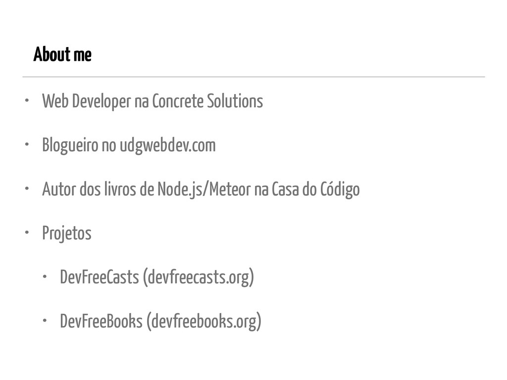 About me • Web Developer na Concrete Solutions ...