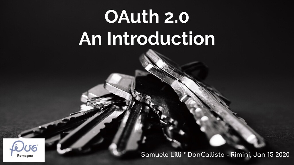 OAuth 2.0 An Introduction Samuele Lilli * DonCa...