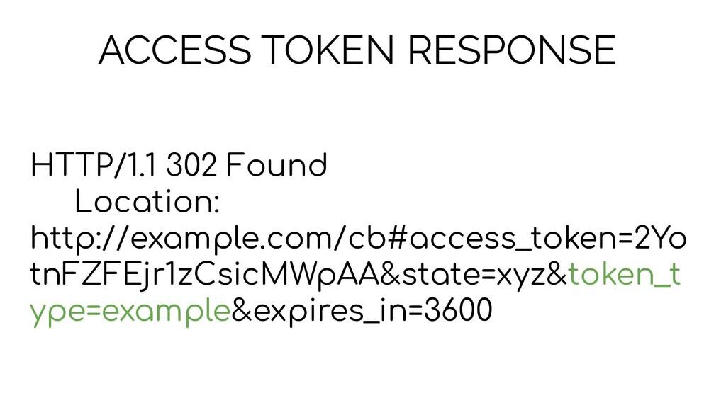 ACCESS TOKEN RESPONSE HTTP/1.1 302 Found Locati...