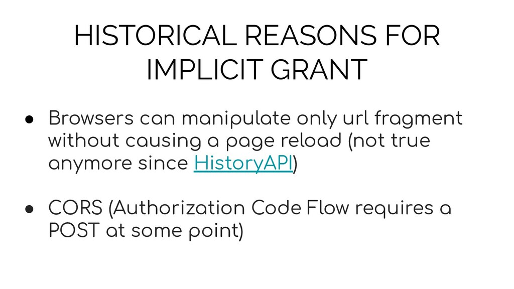 HISTORICAL REASONS FOR IMPLICIT GRANT ● Browser...