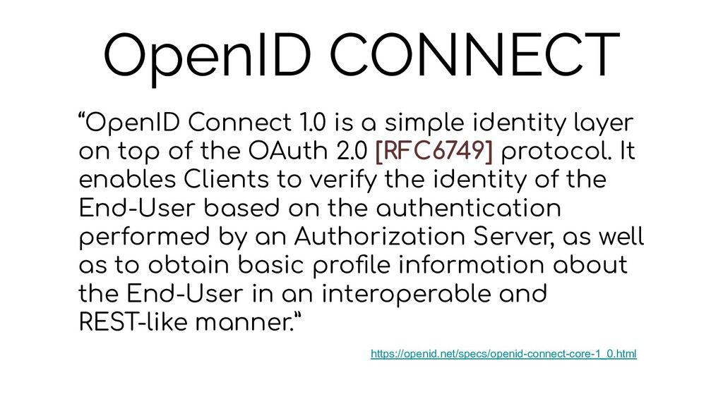 """OpenID CONNECT """"OpenID Connect 1.0 is a simple ..."""