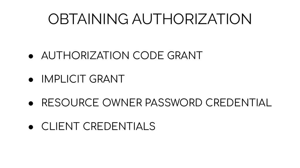 OBTAINING AUTHORIZATION ● AUTHORIZATION CODE GR...
