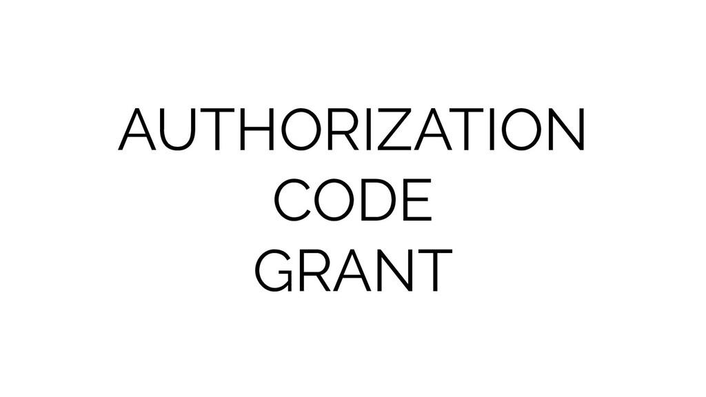 AUTHORIZATION CODE GRANT