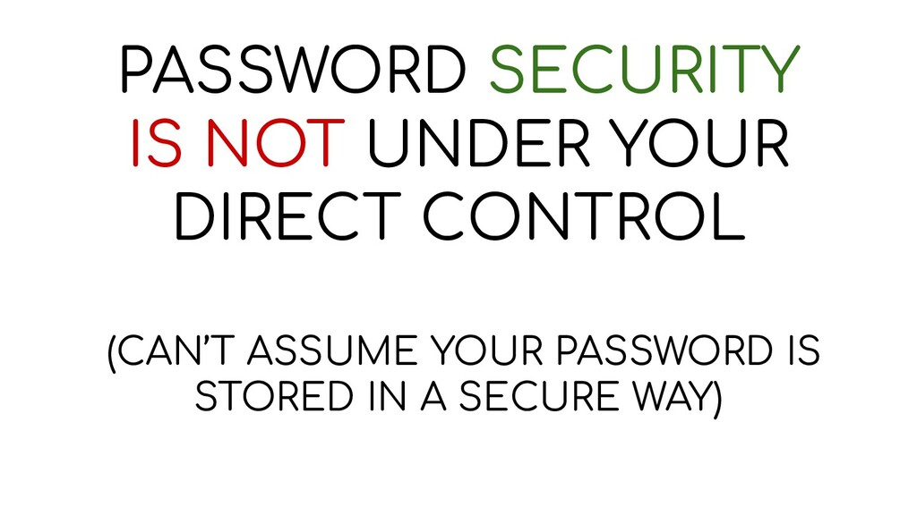 PASSWORD SECURITY IS NOT UNDER YOUR DIRECT CONT...