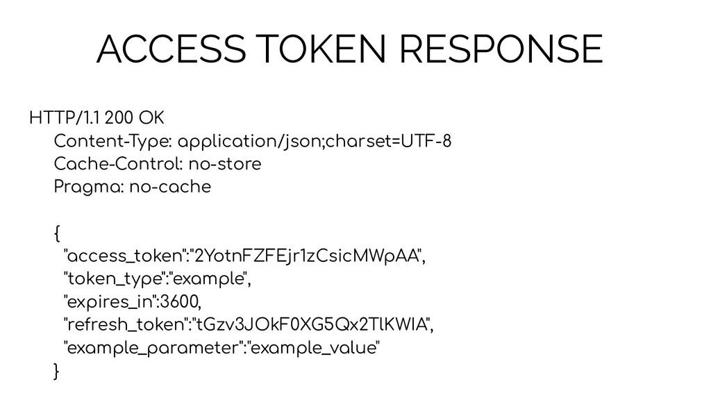 ACCESS TOKEN RESPONSE HTTP/1.1 200 OK Content-T...