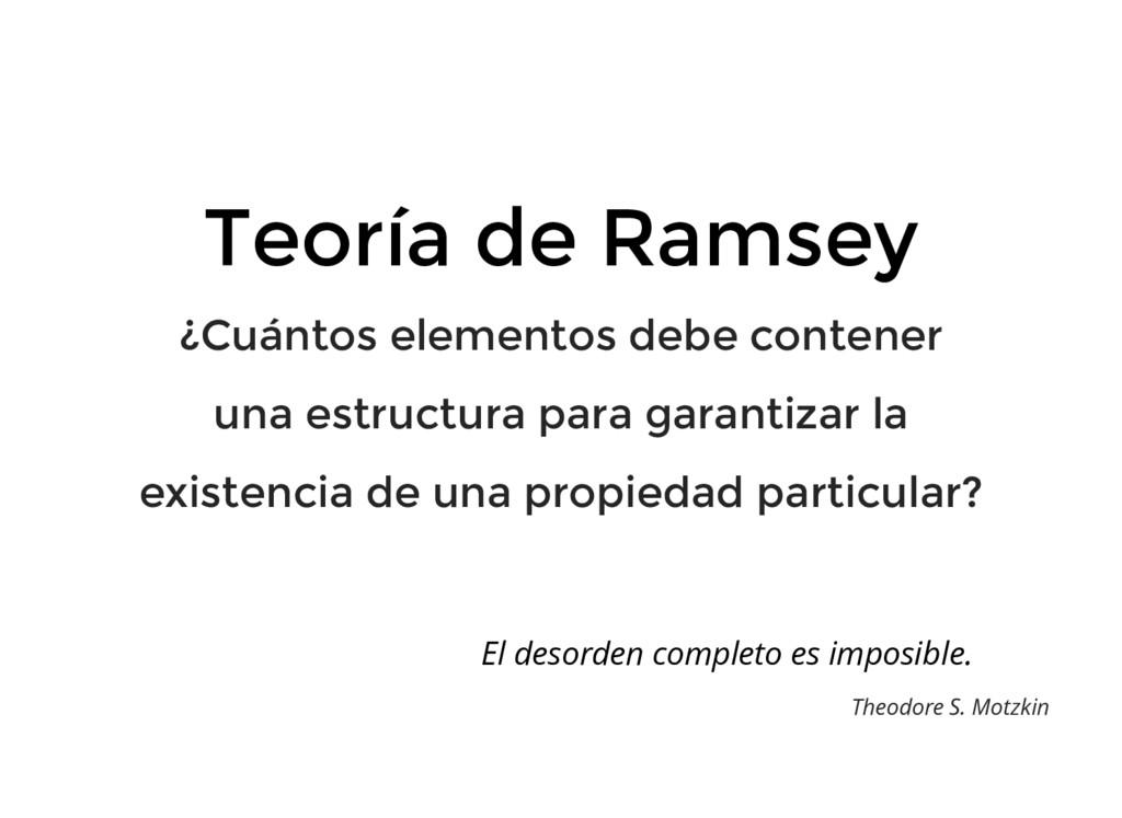 Teoría de Ramsey ¿Cuántos elementos debe conten...