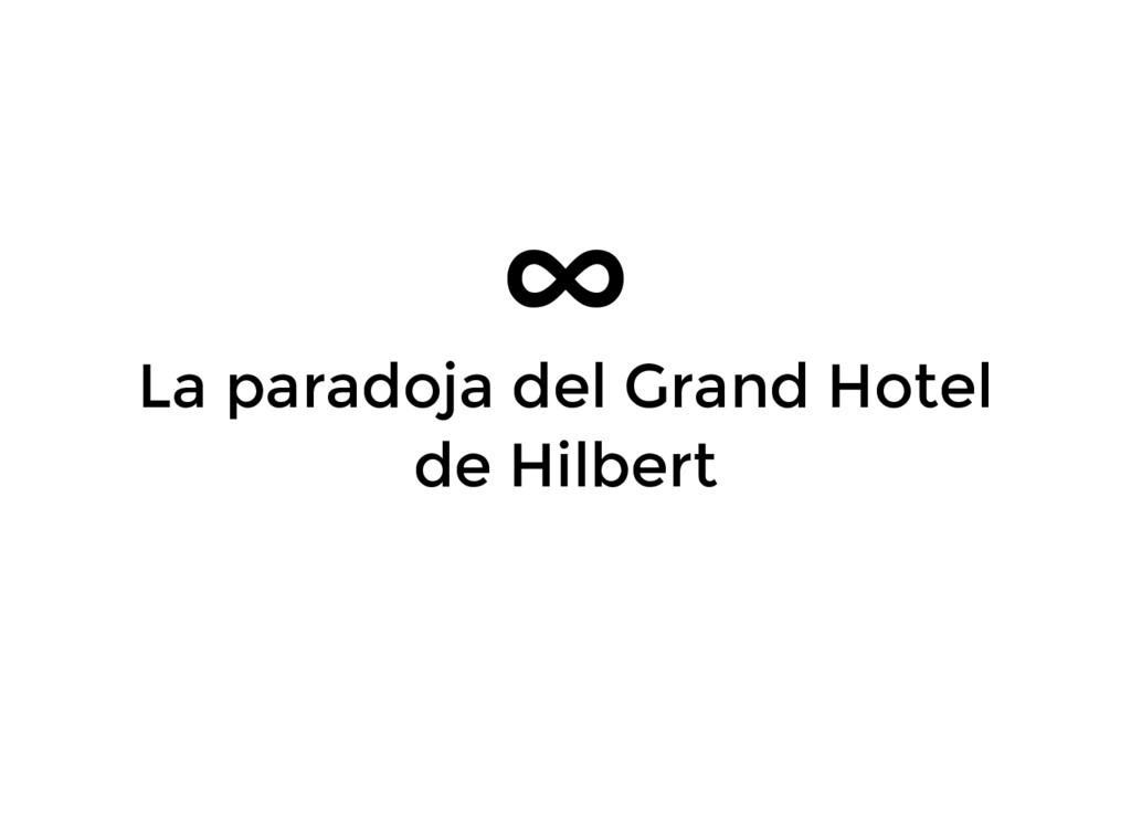 ∞ La paradoja del Grand Hotel de Hilbert