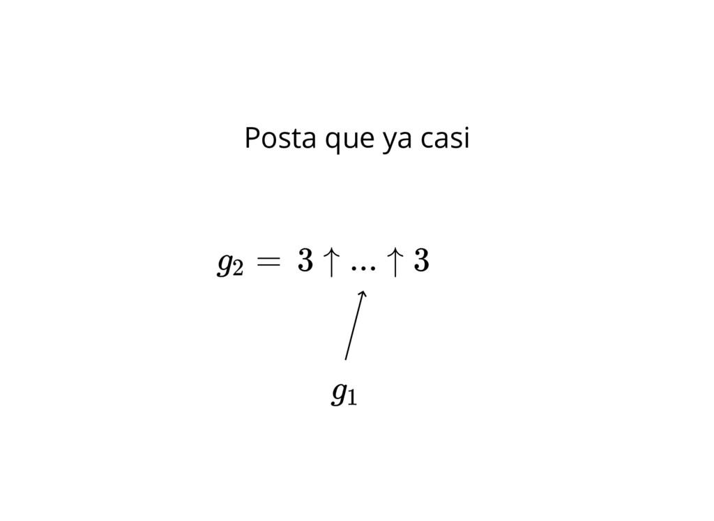 3 ↑ ... ↑ 3 Posta que ya casi g = 2 g1