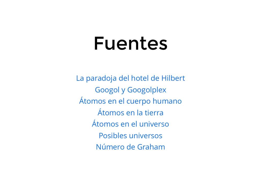 Fuentes La paradoja del hotel de Hilbert Googol...