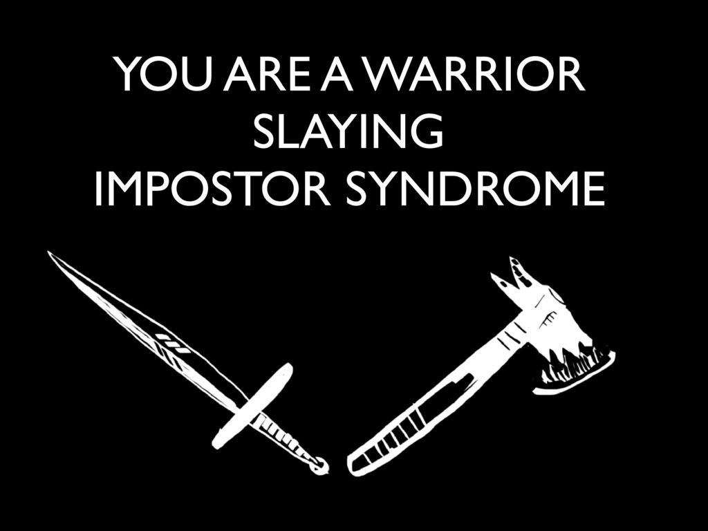 Text . . YOU ARE A WARRIOR SLAYING IMPOSTOR SYN...