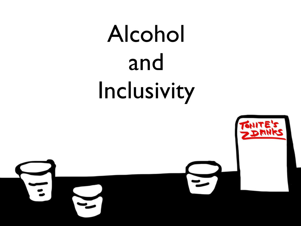 Alcohol and Inclusivity