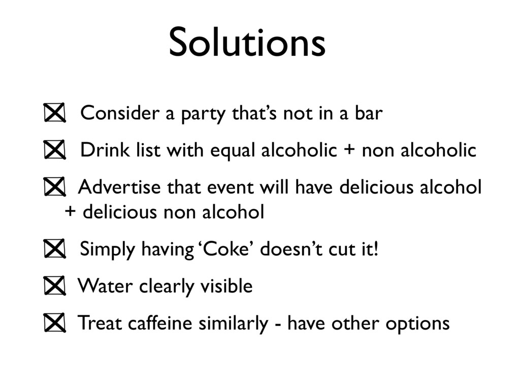 Solutions Consider a party that's not in a bar ...