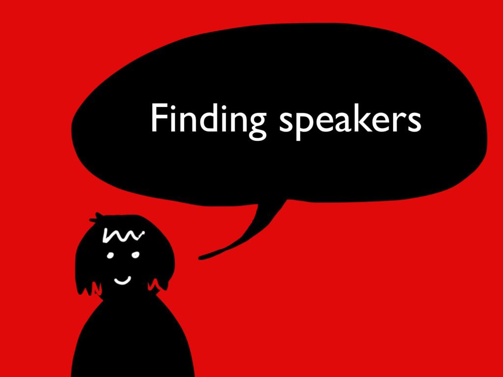 Finding speakers