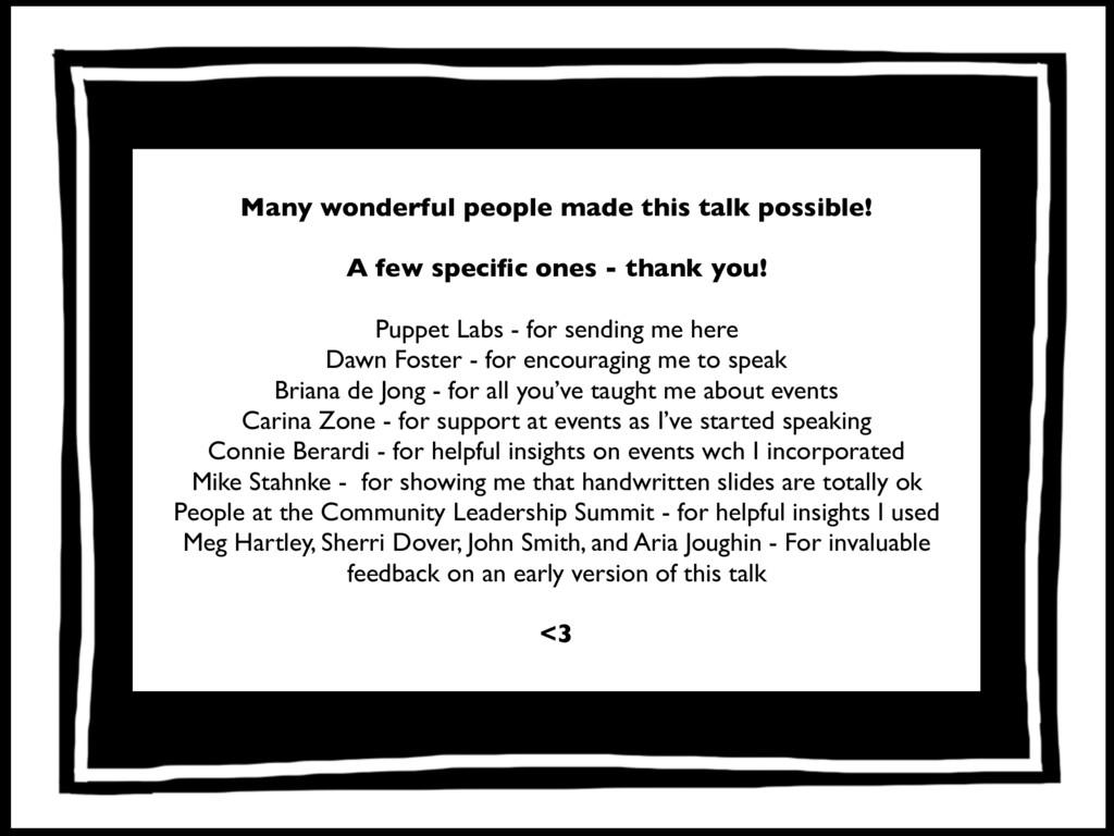 heyyy!! Many wonderful people made this talk po...