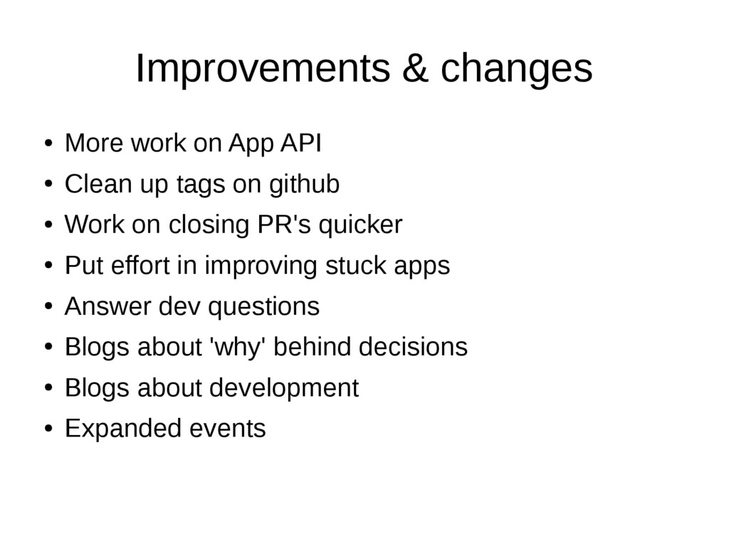 Improvements & changes ● More work on App API ●...