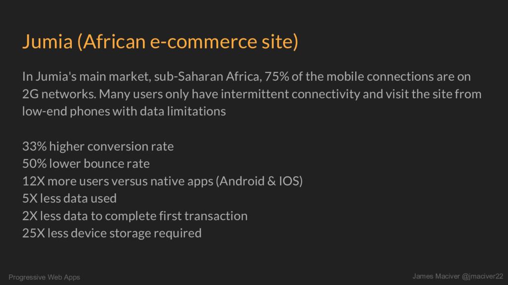 Progressive Web Apps James Maciver @jmaciver22 ...