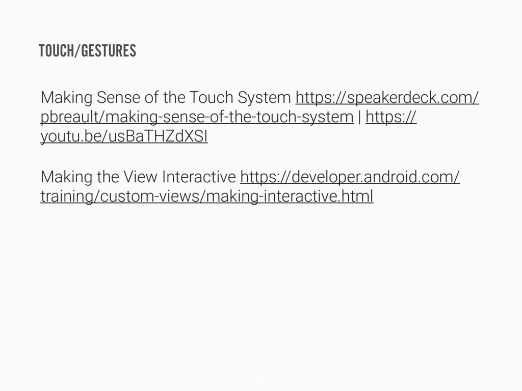 TOUCH/GESTURES Making Sense of the Touch System...
