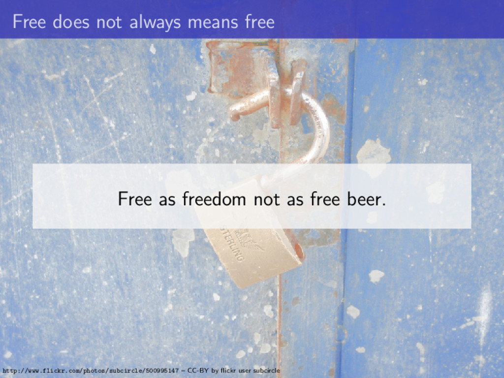 Free does not always means free Free as freedom...