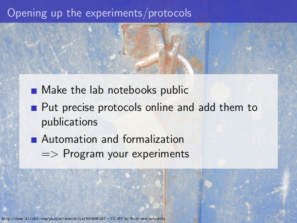 Opening up the experiments/protocols Make the l...