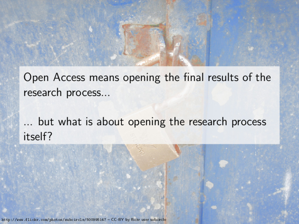 Open Access means opening the final results of t...