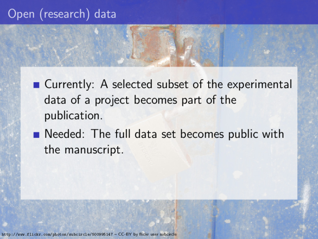 Open (research) data Currently: A selected subs...