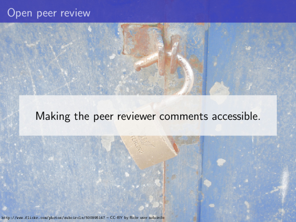 Open peer review Making the peer reviewer comme...