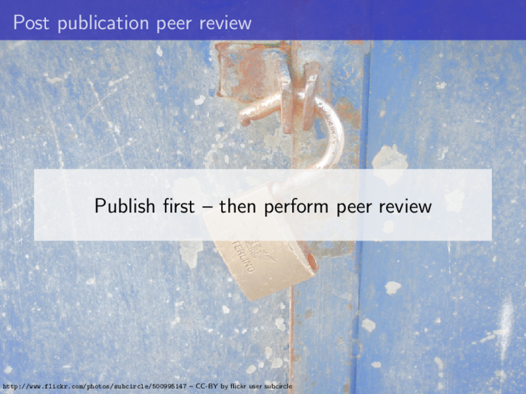 Post publication peer review Publish first – the...