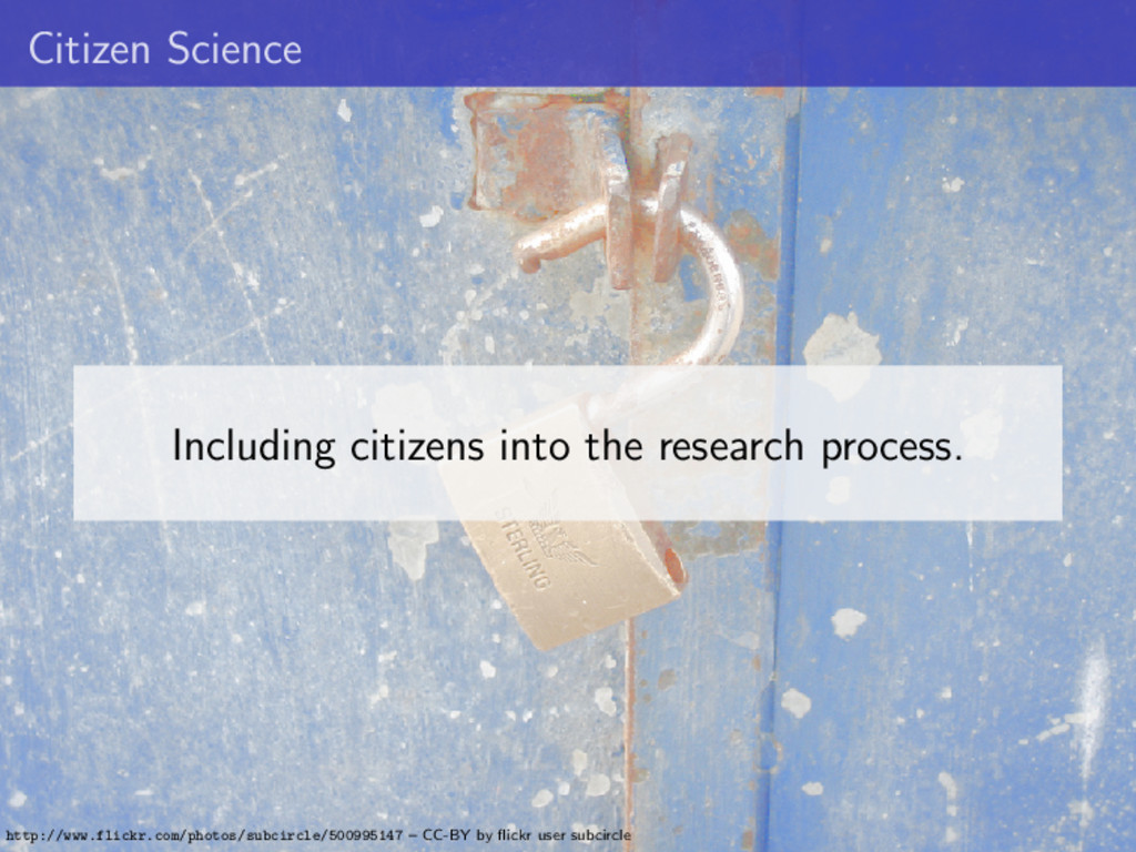 Citizen Science Including citizens into the res...