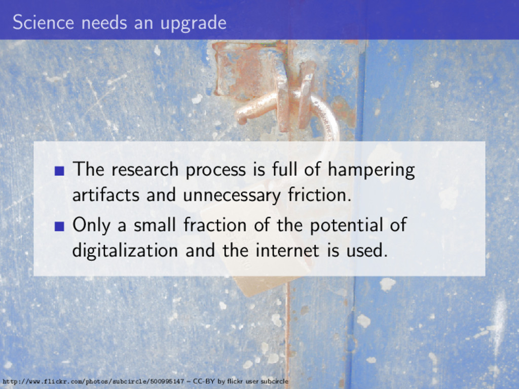 Science needs an upgrade The research process i...