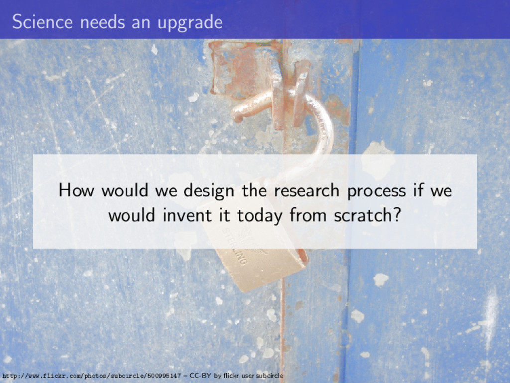 Science needs an upgrade How would we design th...