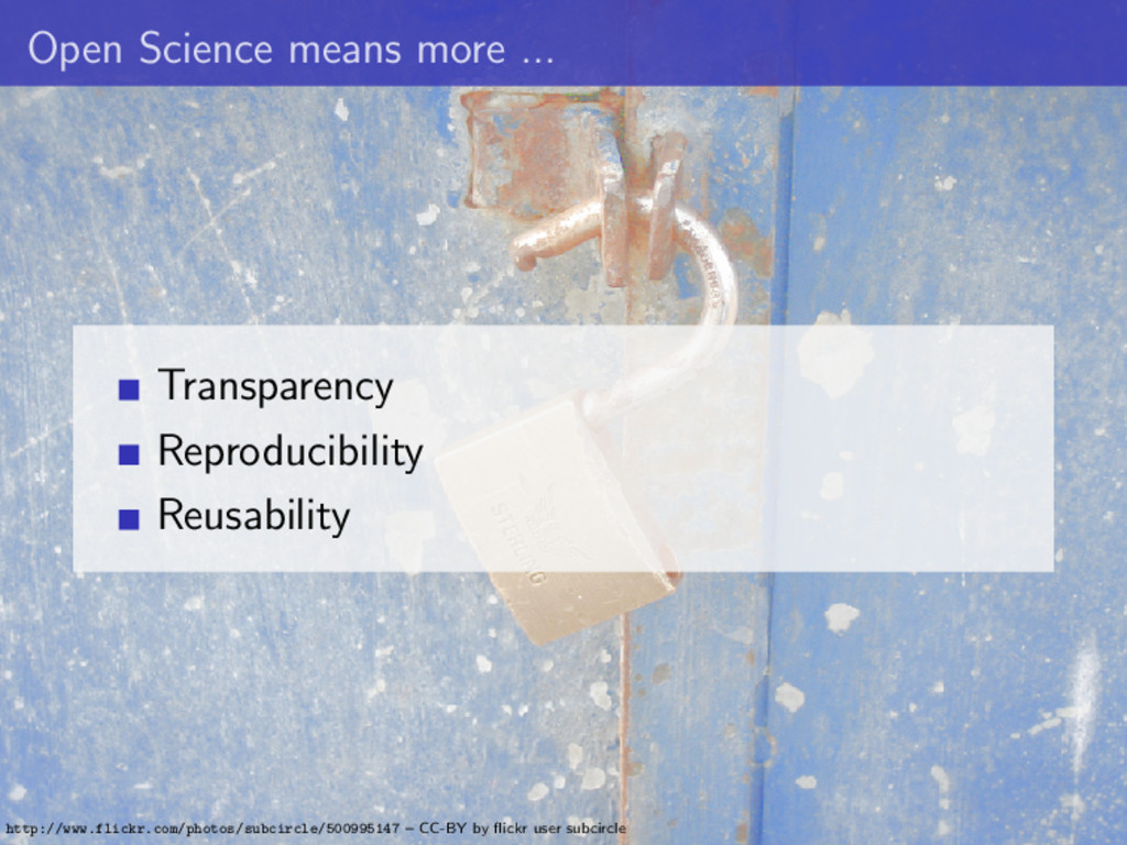 Open Science means more ... Transparency Reprod...