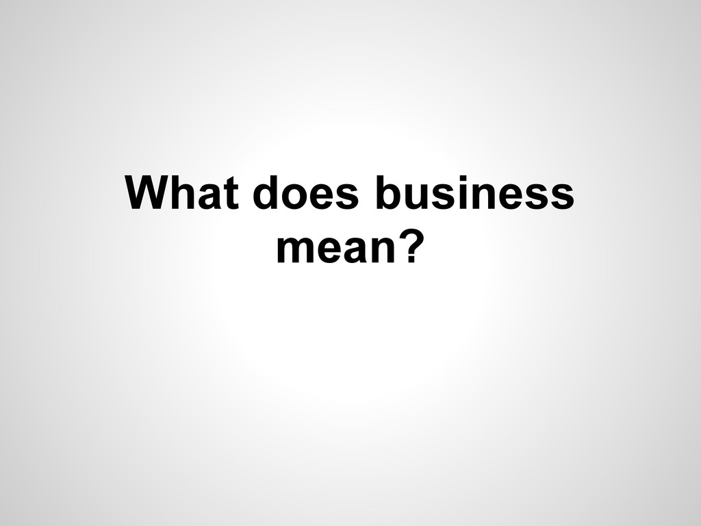 What does business mean?